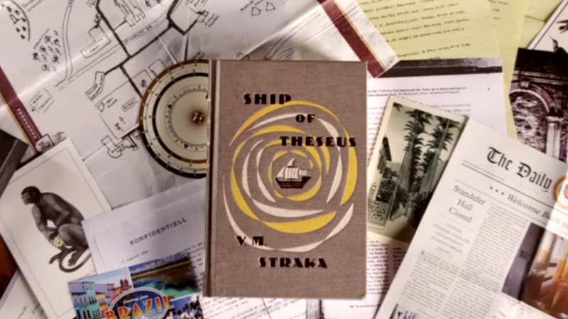 ship of theseus The book: ship of theseus, the final novel by a prolific but enigmatic writer named vm straka, in which a man with no past is shanghaied onto a strange ship with a monstrous crew and launched onto a disorienting and perilous journey.