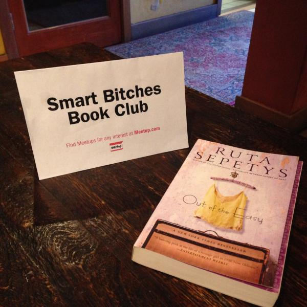 "This month's Smart Bitches reading selection was ""Out of the Easy"" by Ruta Sepetey. (Jessica Oliveira/Neon Tommy)"